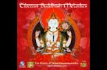 Tibatan Buddhish MeLodies (เพลงบรรเลงมนตราธิเบต)